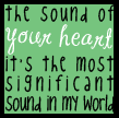 The Sound of Your <3