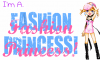 I'm a Fashion Princess!
